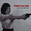 Dynamite Blues Band – Kill Me With Your Love