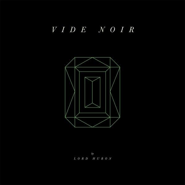 Lord Huron – Vide Noir