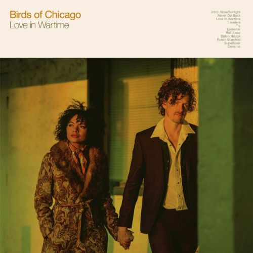 Birds Of Chicago – Love In Wartime