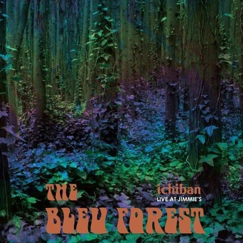 The Bleu Forest ‎– Ichiban – Live At Jimmie's