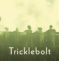 Tricklebolt – Tricklebolt