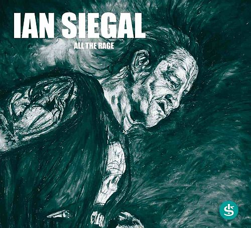 Ian Siegal – All The Rage