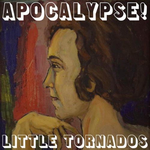 Little Tornados – Apocalypse!