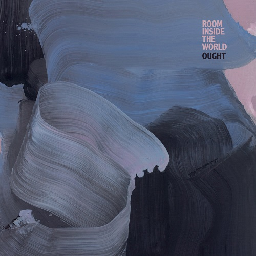 Ought – Room Inside The World