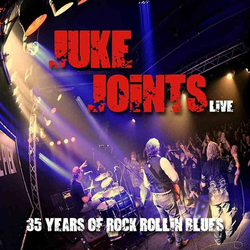 The Juke Joints – 35 Years Of Rock Rollin' Blues (Live)