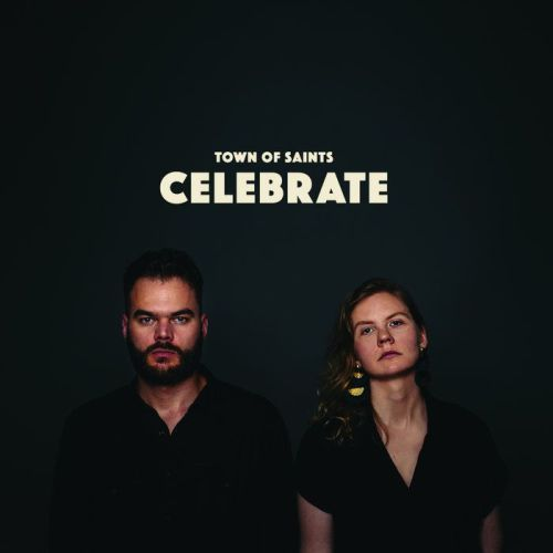 Town Of Saints – Celebrate