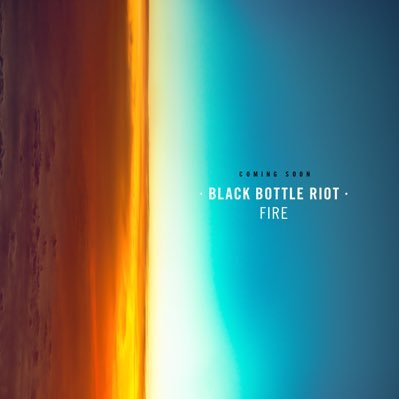 Black Bottle Riot – Fire