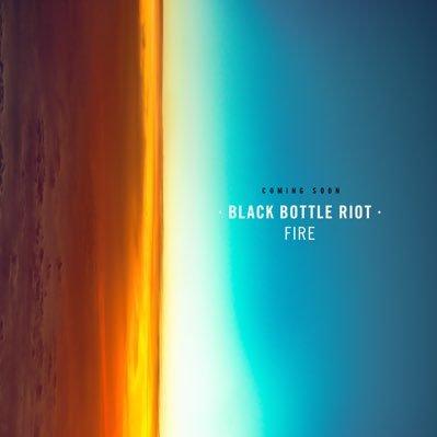 Black Bottle Riot – Fire