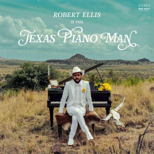 Robert Ellis – Texas Piano Man