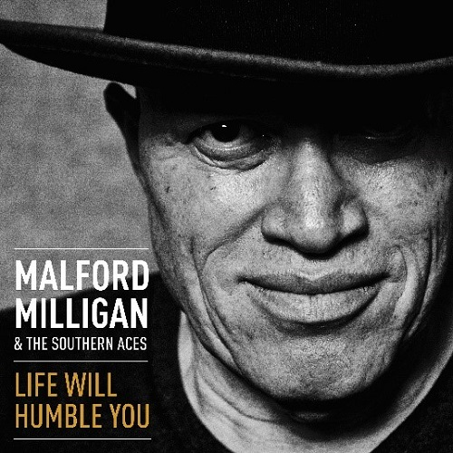 Malford Milligan & The Southern Aces – Life Will Humble You