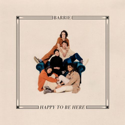 Barrie – Happy To Be Here