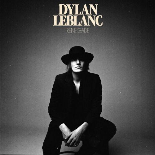 Dylan LeBlanc – Renegade