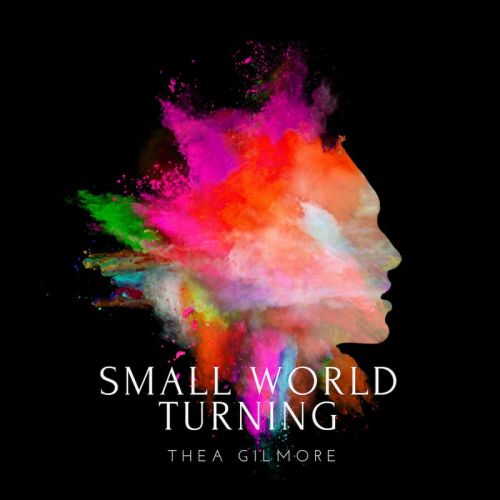 Thea Gilmore – Small World Turning