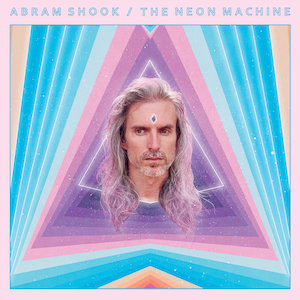 Abram Shook – The Neon Machine