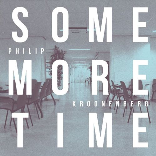 Philip Kroonenberg – Some More Time