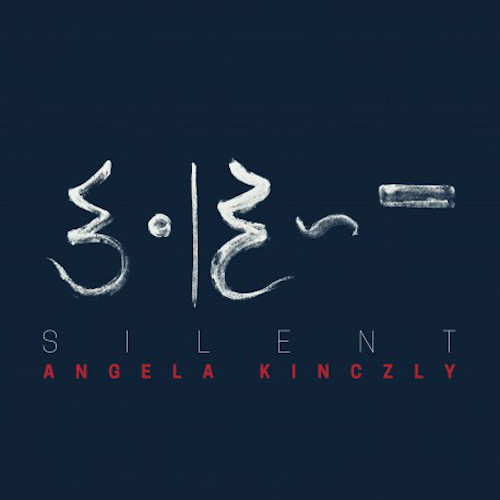 Angela Kinclzy – Silent