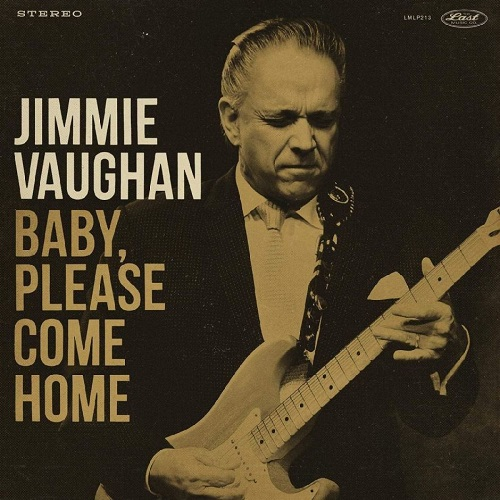Jimmie Vaughan – Baby, Please Come Home