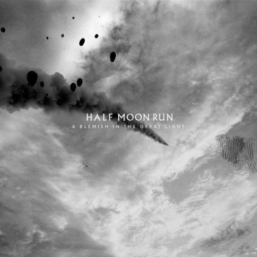 Half Moon Run – A Blemish In The Great Light