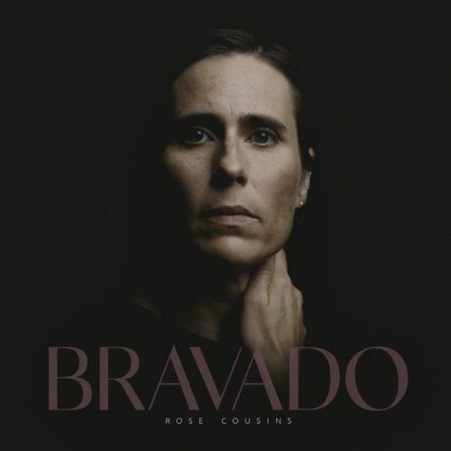 Rose Cousins – Bravado