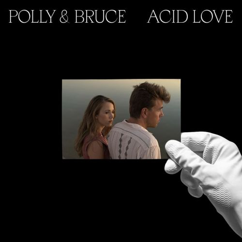 Polly & Bruce – Acid Love