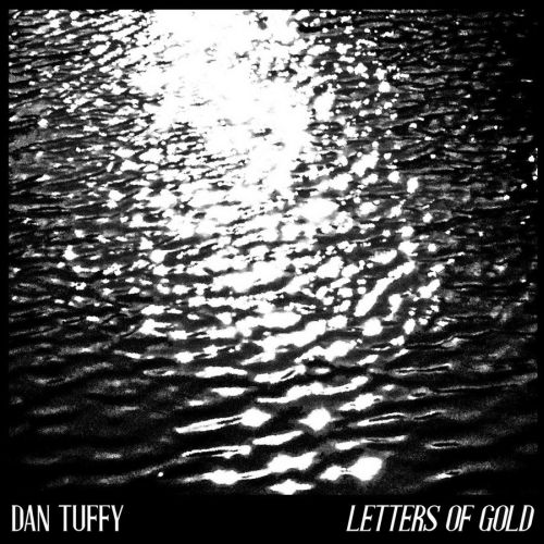 Dan Tuffy – Letters Of Gold