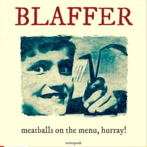 Blaffer – Meatballs On The Menu, Hurray!