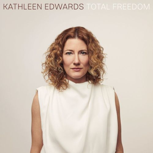 Kathleen Edwards – Total Freedom