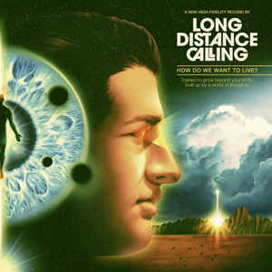 Long Distance Calling – How Do We Want To Live