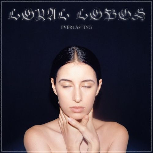 Loyal Lobos – Everlasting