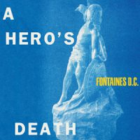 Fontaines DC - A Heros Death