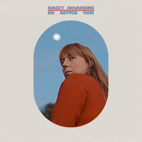 Kacey Johansing – No Better Time