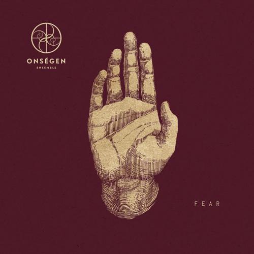 Onségen Ensemble – Fear
