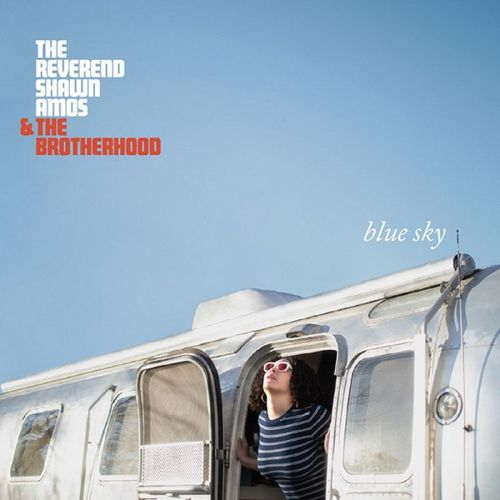 The Reverend Shawn Amos & The Brotherhood – Blue Sky