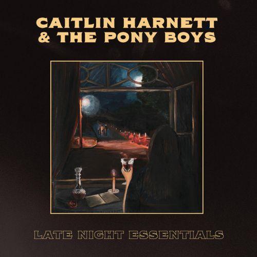 Caitlin Harnett & The Pony Boys – Late Night Essentials