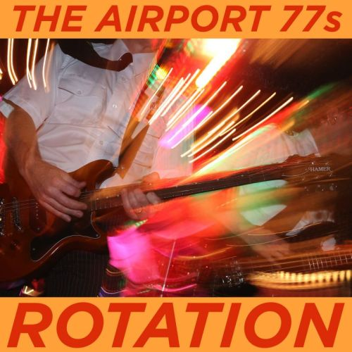 The Airport 77s – Rotation