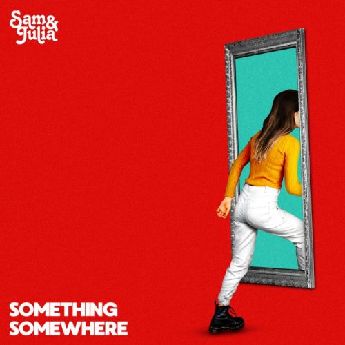 Sam & Julia – Something Somewhere