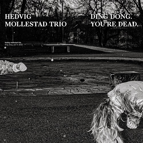 Hedvig Mollestad Trio – Ding Dong. You're Dead.